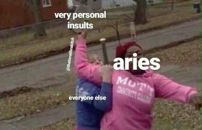 Aries meme, astrology meme, zodiac