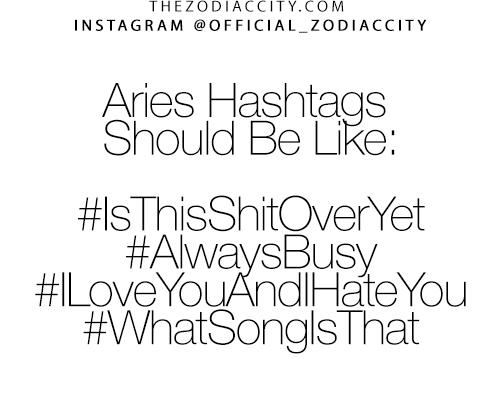 Zodiac Aries Hashtags! – For more zodiac fun facts, click here
