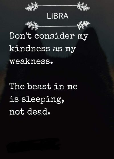 """Don't consider my kindness as my weakness. The beast in me is sleeping, not…"
