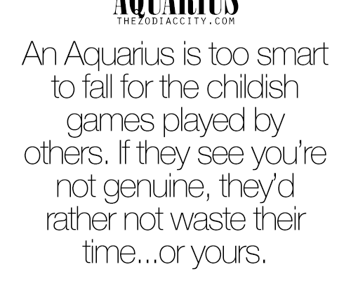 zodiaccity: Zodiac Aquarius facts. An Aquarius is too smart to fall for the childish…