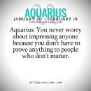 Aquarius: You never worry about impressing – fun zodiac signs fact
