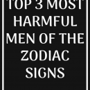 Top 3 Most Harmful Men Of The Zodiac Signs | Zodiacidea #ZodiacSigns #Astrology #horoscopes…
