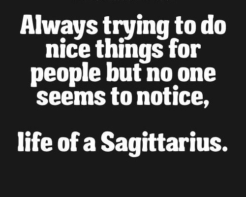 Zodiac Sagittarius Traits. – Always trying to do nice things for people but no…