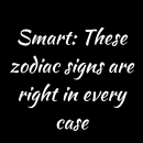 Smart: These zodiac signs are right in every case – Believe Catalog #ZodiacSigns #Astrology…