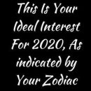 This Is Your Ideal Interest For 2020, As indicated by Your Zodiac Sign –…
