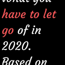 What you have to let go of in 2020. Based on your zodiac sign.…