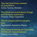 Taurus: pretty accurate. I usually try to think logically, not considering what my heart…