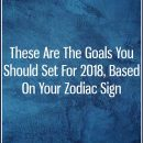 These Are The Goals You Should Set For 2018, Based On Your Zodiac Sign