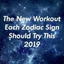 The New Workout Each Zodiac Sign Should Try This 2019 by guidepets.gq