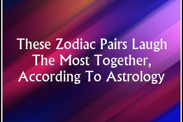These Zodiac Pairs Laugh The Most Together, According To Astrology
