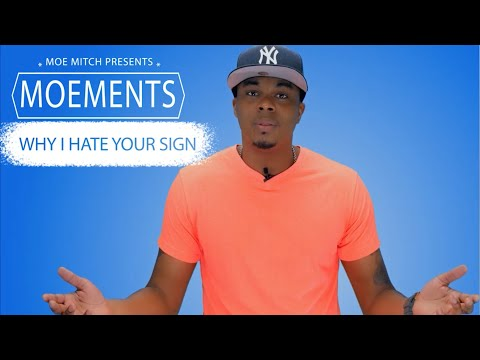 Moements – Why I Hate Your Sign (Pisces)