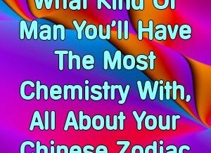 Dorothy Brown What Kind Of Man You'll Have The Most Chemistry With, All About Your Chinese Zo…