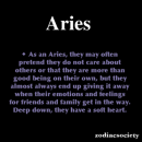 Aries: I care about everyone and everything. You determine how I feel about you,…