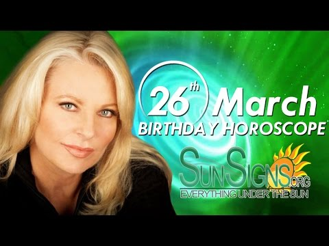 March 26th Zodiac Horoscope Birthday Personality – Aries – Part 1