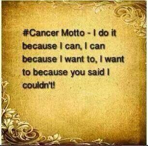 Cancer Zodiac it~can, Can~want to. Want to~you said I couldn't