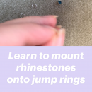 Learn to mount rhinestones onto jump rings