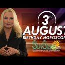 August 3rd Zodiac Horoscope Birthday Personality – Leo – Part 1