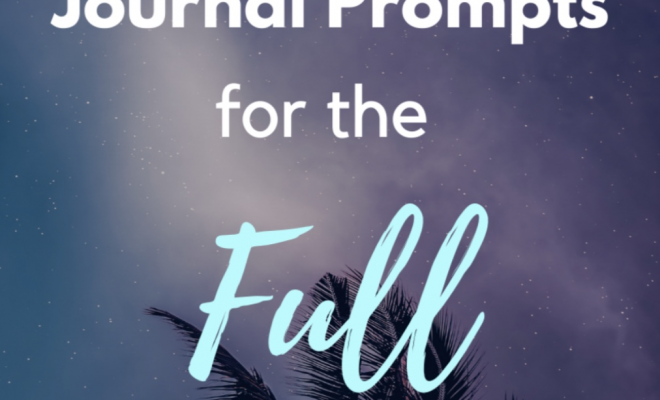 7 JOURNAL PROMPTS FOR THE FULL MOON