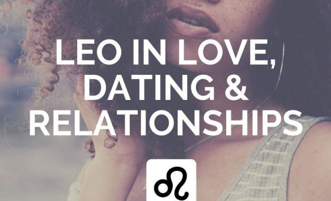 Leo in Love, Dating & Relationships – Astrology