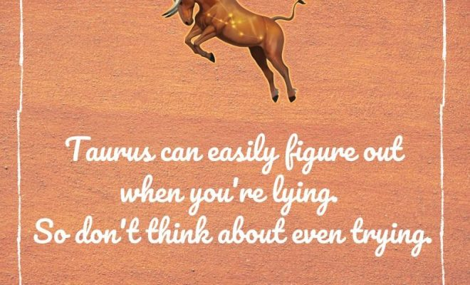 Taurus Can Easily Figure Out!