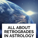 All About Retrogrades in Astrology