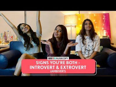 FilterCopy | Signs You're Both Introvert & Extrovert (Ambivert) Ft. Manish, Natasha & Nidhi