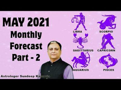 May 2021 Monthly Forecast for Libra, Scorpio, Sagittarius, Capricorn, Aquarius, Pisces Zodiac Signs